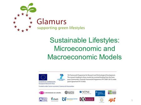 Sustainable Lifestyles: Microeconomic and Macroeconomic Models www.glamurs.eu1.