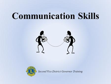 Communication Skills Second Vice District Governor Training.