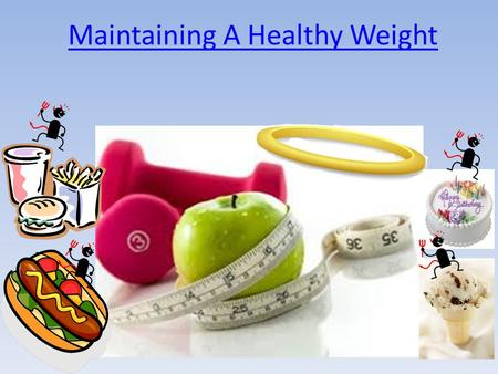 Maintaining A Healthy Weight. Nutrients is classified into 6 groups Carbohydrates Proteins Fats Vitamins Minerals Water Each plays a unique part in maintaining.