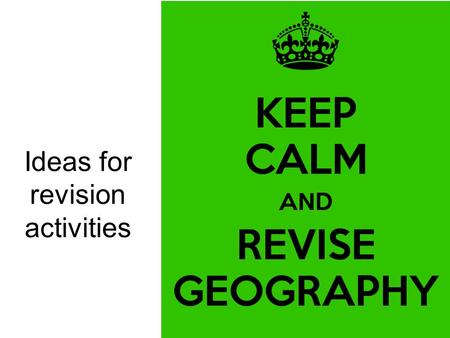 Ideas for revision activities. Show me the answer! Using mini-whiteboards, true/false cards, hand signals, different coloured cards etc. pupils must show.