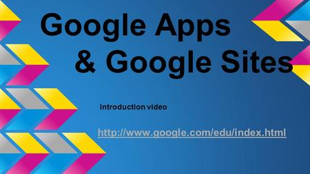 Google Apps & Google Sites Introduction video