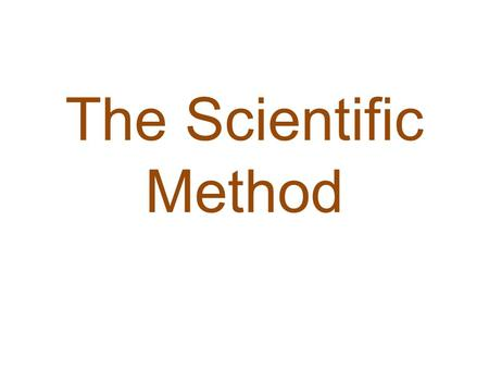 The Scientific Method. What is the Scientific Method? A scientific guide to problem solving.
