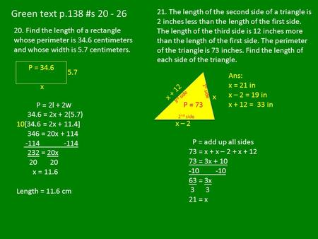 Green text p.138 #s 20 - 26 21. The length of the second side of a triangle is 2 inches less than the length of the first side. The length of the third.
