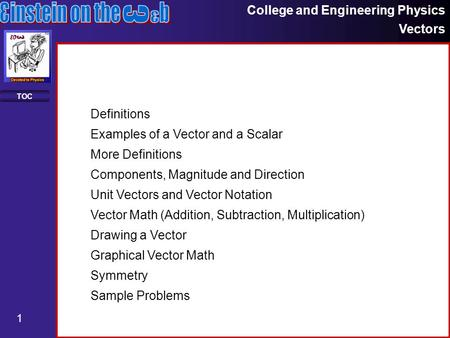 Definitions Examples of a Vector and a Scalar More Definitions