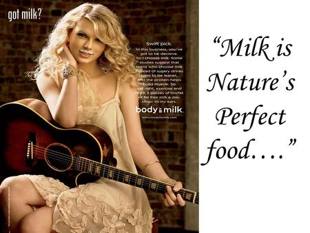 """Milk is Nature's Perfect food…."". Where do you get your Calcium?? 300 mg per serving!"