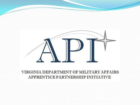 DMA partners with DOLI Apprentice Partnership Initiative Partnership between Virginia Department of Military Affairs (DMA) and Virginia Department of.