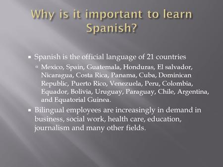 Why is it important to learn Spanish?