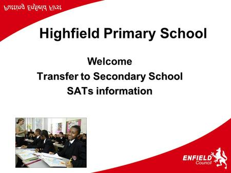 Highfield Primary School Welcome Transfer to Secondary School SATs information.