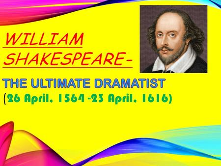 William Shakespeare was the son of John Shakespeare and Mary Arden. He was born on or near April 23, 1564 in Stratford-upon-Avon, London. At the age of.