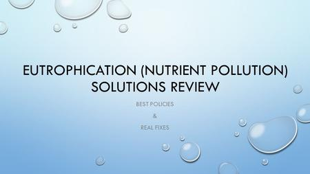 EUTROPHICATION (NUTRIENT POLLUTION) SOLUTIONS REVIEW BEST POLICIES & REAL FIXES.