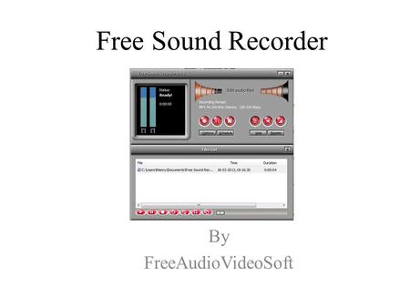 Free Sound Recorder By FreeAudioVideoSoft. Pricing & Installation Software is absolutely FREE With agreement to terms and conditions Installation Requirements: