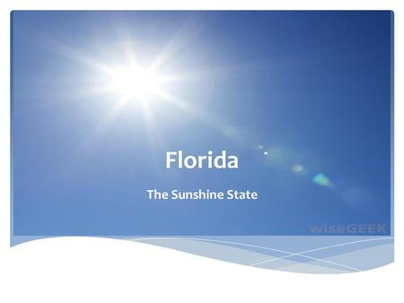 Florida The Sunshine State.  After WWII – swampy, flat, marshland began to change with the development of agriculture and urbanization  Land drained.