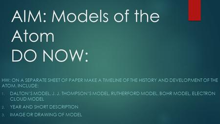 AIM: Models of the Atom DO NOW: