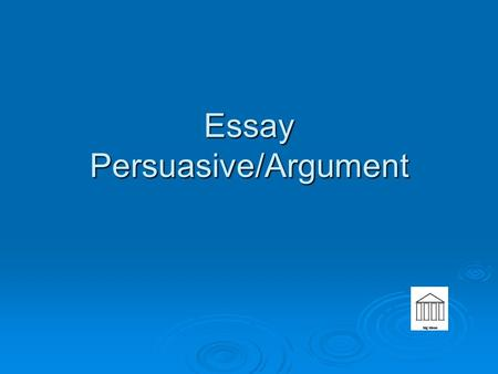 Essay Persuasive/Argument. AIMS NEXT WEEK   Students report to their 4 th period class.   Testing is from 9:07-11:35 – The rest of the day will be.