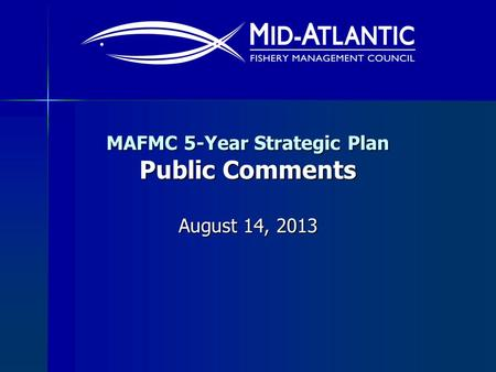 MAFMC 5-Year Strategic Plan Public Comments August 14, 2013.