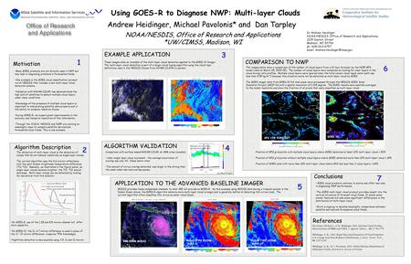 Motivation Many GOES products are not directly used in NWP but may help in diagnosing problems in forecasted fields. One example is the GOES cloud classification.