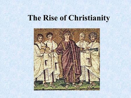 The Rise of Christianity. Early Empire Includes Diverse Religions Roman empire was culturally diverse Rome tolerated varied religious beliefs as long.