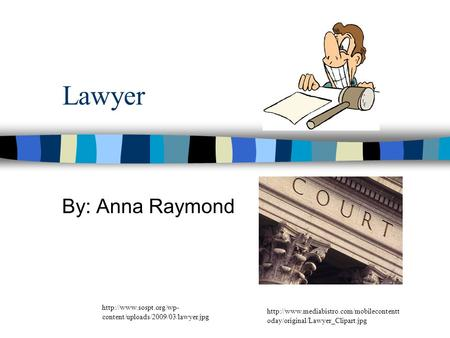 Lawyer By: Anna Raymond  oday/original/Lawyer_Clipart.jpg  content/uploads/2009/03/lawyer.jpg.