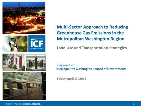 1 Multi-Sector Approach to Reducing Greenhouse Gas Emissions in the Metropolitan Washington Region Land Use and Transportation Strategies Prepared for: