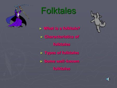 Characteristics of folktales Some well-known folktales