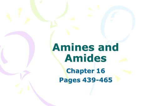 Amines and Amides Chapter 16 Pages 439-465. Nitrogen Fourth most common atom in living systems. Important component of the structure of nucleic acids,