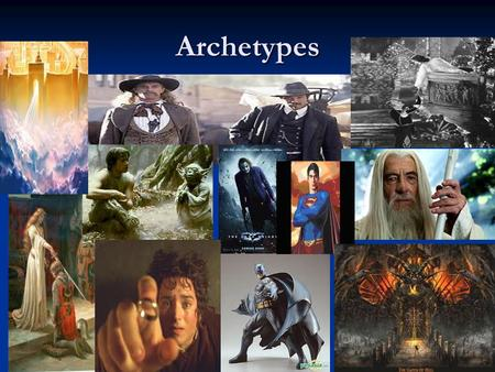 Archetypes. Archetypes An original model or type after which other similar things are patterned; a prototype. An original model or type after which other.