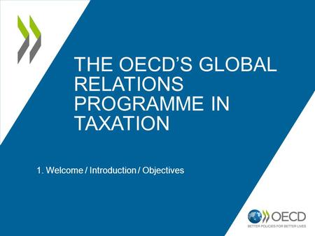 THE OECD'S GLOBAL RELATIONS PROGRAMME IN TAXATION