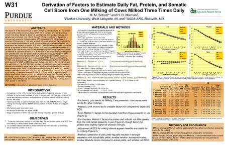 Derivation of Factors to Estimate Daily Fat, Protein, and Somatic Cell Score from One Milking of Cows Milked Three Times Daily M. M. Schutz* 1 and H. D.