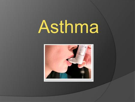 Asthma. What is asthma?  Asthma is a disease that effects the respiratory system, causing difficulty in breathing.  Asthma causes the airways in the.