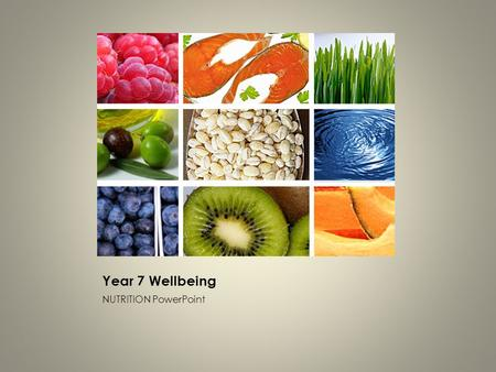 year 7 wellbeing nutrition powerpoint the food we eat how do the