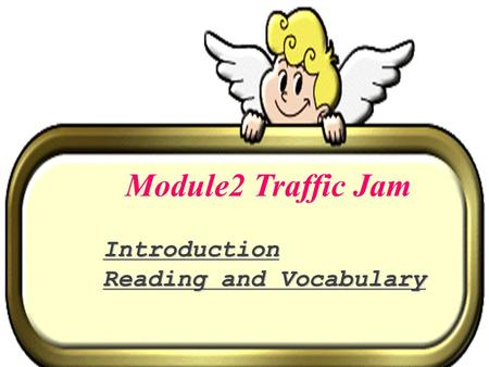 1.Exercise 2 on page 139 in the text book 2. Preview the reading text Module2 Traffic Jam Introduction Reading and Vocabulary.