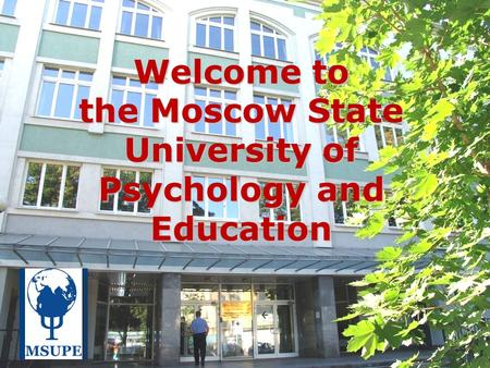 Welcome to the Moscow State University of Psychology and Education