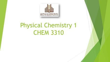 Physical Chemistry 1 CHEM 3310