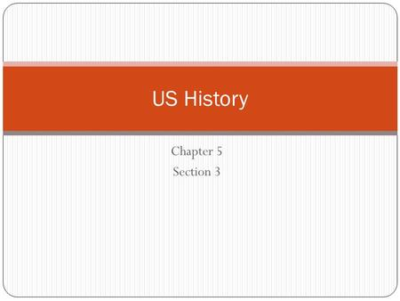 Chapter 5 Section 3 US History. Introduction 10 The Continental Congress First Continental Congress – September 1774 55 men meet in Philadelphia All.