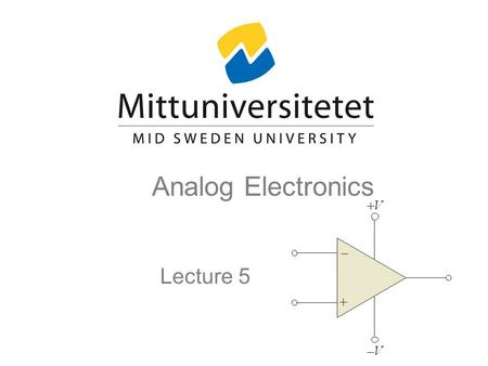 Analog Electronics Lecture 5.