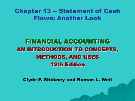 FINANCIAL ACCOUNTING AN INTRODUCTION TO CONCEPTS, METHODS, AND USES 12th Edition FINANCIAL ACCOUNTING AN INTRODUCTION TO CONCEPTS, METHODS, AND USES 12th.