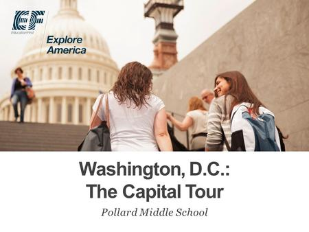 Washington, D.C.: The Capital Tour Pollard Middle School.