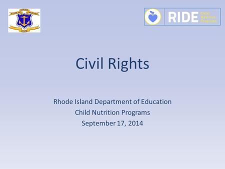 Civil Rights Rhode Island Department of Education Child Nutrition Programs September 17, 2014.