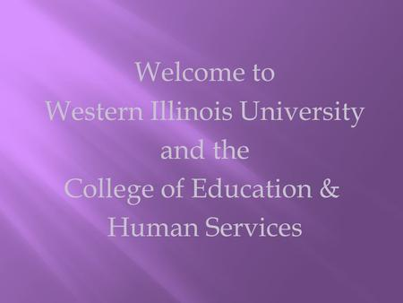 Welcome to Western Illinois University and the College of Education & Human Services.