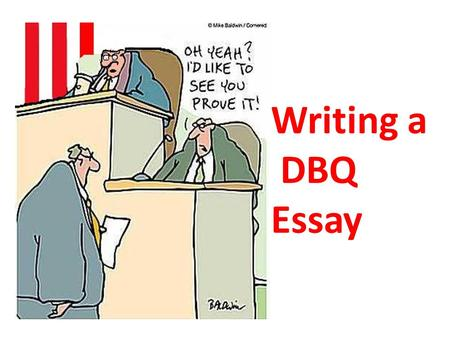 Writing a DBQ Essay.