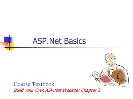 Course Textbook: Build Your Own ASP.Net Website: Chapter 2