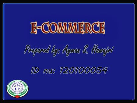 1. Table of Contents 2 Introduction Definition Brief history of e-commerce E-Commerce categories Benefits of e-commerce Company example References.