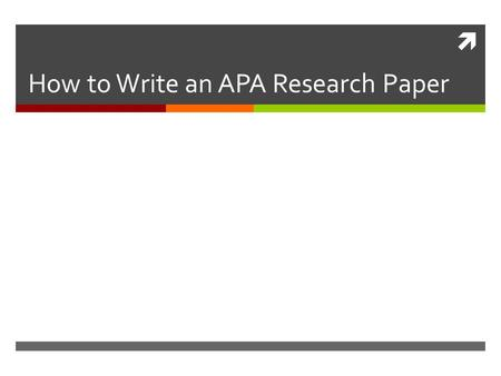  How to Write an APA Research Paper. APA STYLE  Formal research papers, written according to the American Psychological Association's rules and standards,