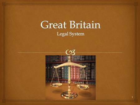 1.   Three Judicial Systems  England and Wales  Scotland  Northern Ireland  The Law  Criminal- Actions against the law and punishable  Civil-