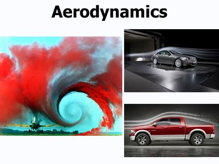 Aerodynamics. Learning Standards 6. Transportation Technologies Transportation technologies are systems and devices that move goods and people from one.