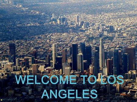 WELCOME TO LOS ANGELES. SEAL OF LOS ANGELES FLAGAND.