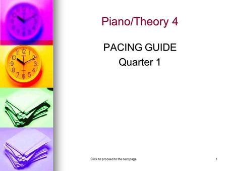 Click to proceed to the next page1 Piano/Theory 4 PACING GUIDE Quarter 1.