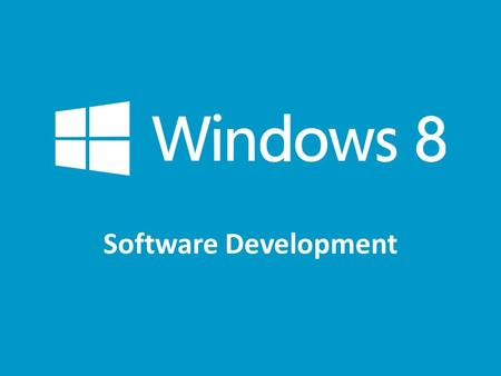 Software Development. Chapter 2 – Programming on Windows 8.