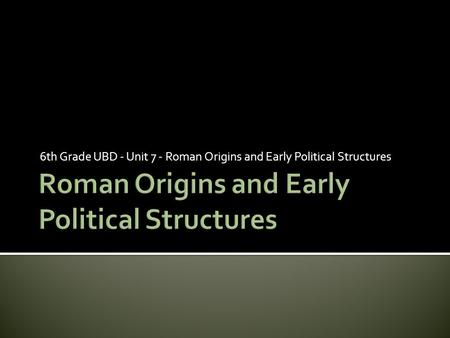 Roman Origins and Early Political Structures