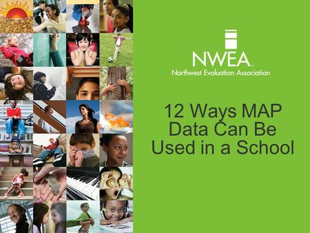 12 Ways MAP Data Can Be Used in a School. 12 Ways To Use MAP Data Monitor Academic Growth Using National Norms Identify Individual Reading Pathway using.